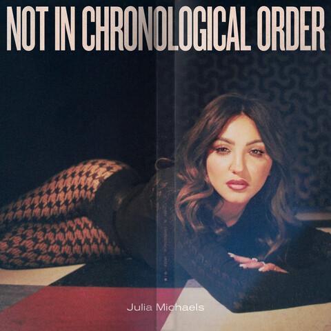√Not In Chronological Order von Julia Michaels - CD jetzt im Digster Shop